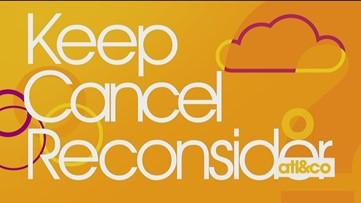 Keep, Cancel, or Reconsider!