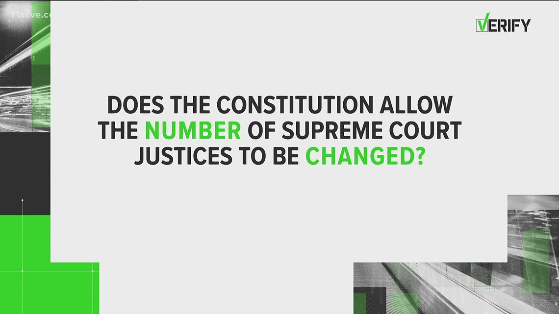 VERIFY: Does the constitution allow the number of Supreme Court Justices to be changed?