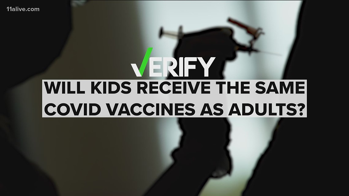 VERIFY: Will kids receive the same COVID vaccines as adults?