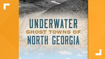 Underwater Ghost Towns of North Georgia: The story behind the story
